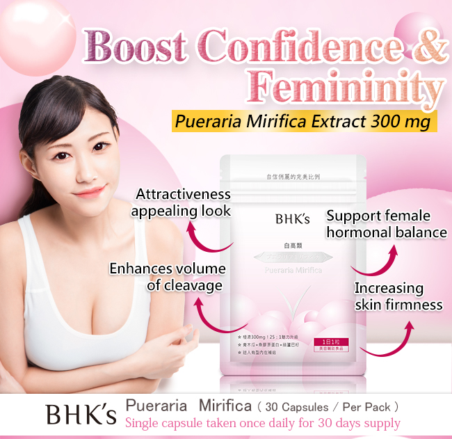 BHK's Pueraria Mirifica is your natural breast enlargement and firmness solution.