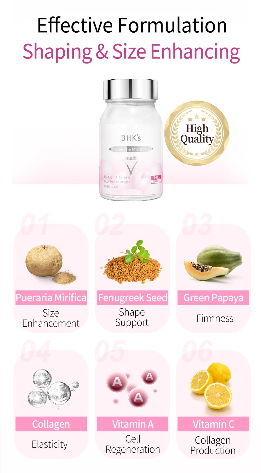BHK Pueraria contains high level of isoflavones for female physiological function, and added fenugreek seed and collagen for boobs firmness.