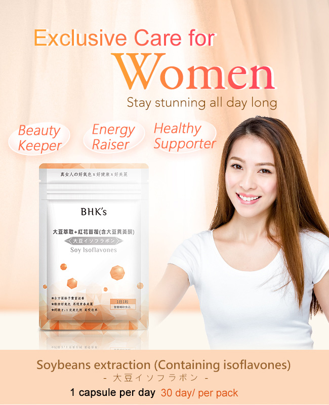 BHK's isoflavones helps women stay stunning all day long