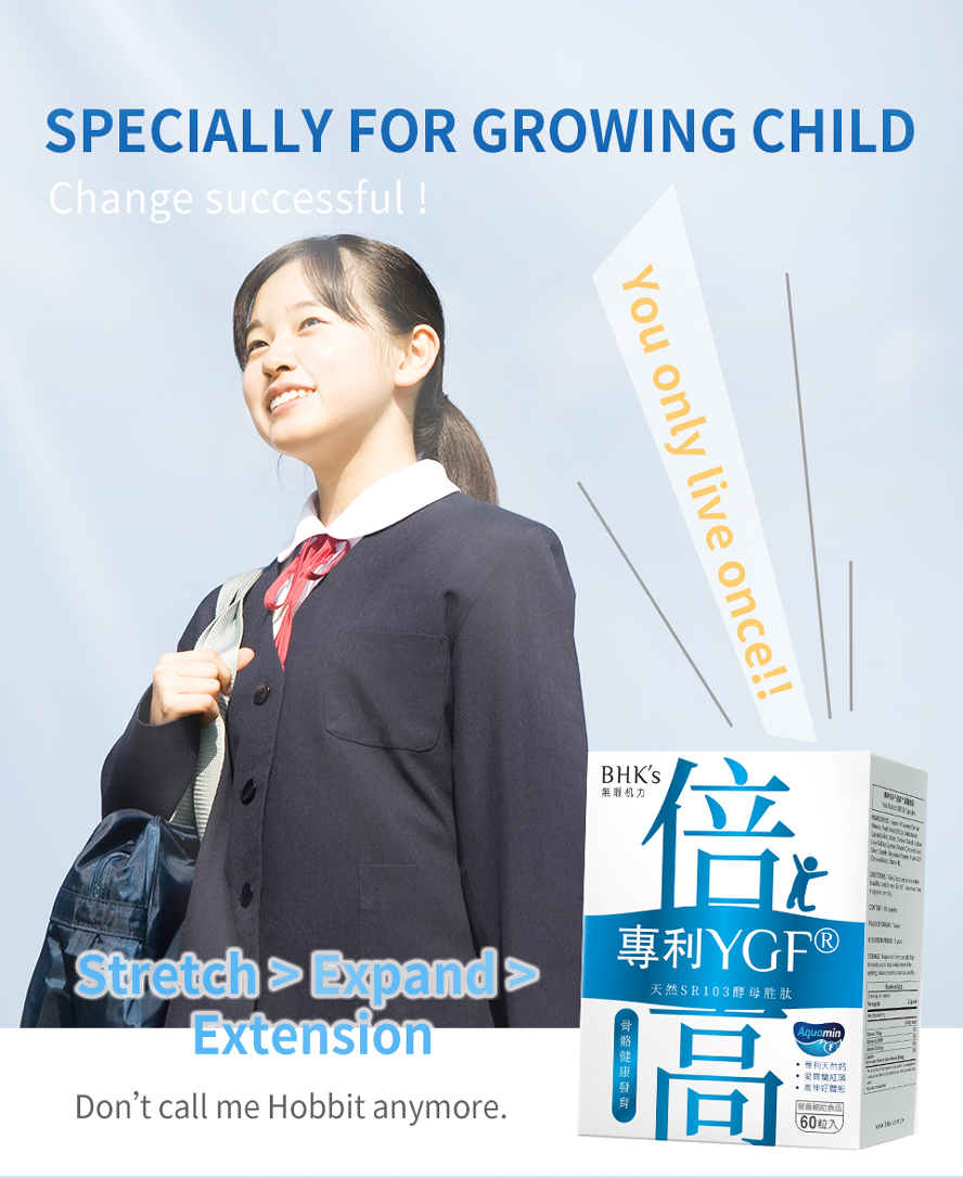 BHK's Patented YGF+Calcium Capsules help you have ideal height.