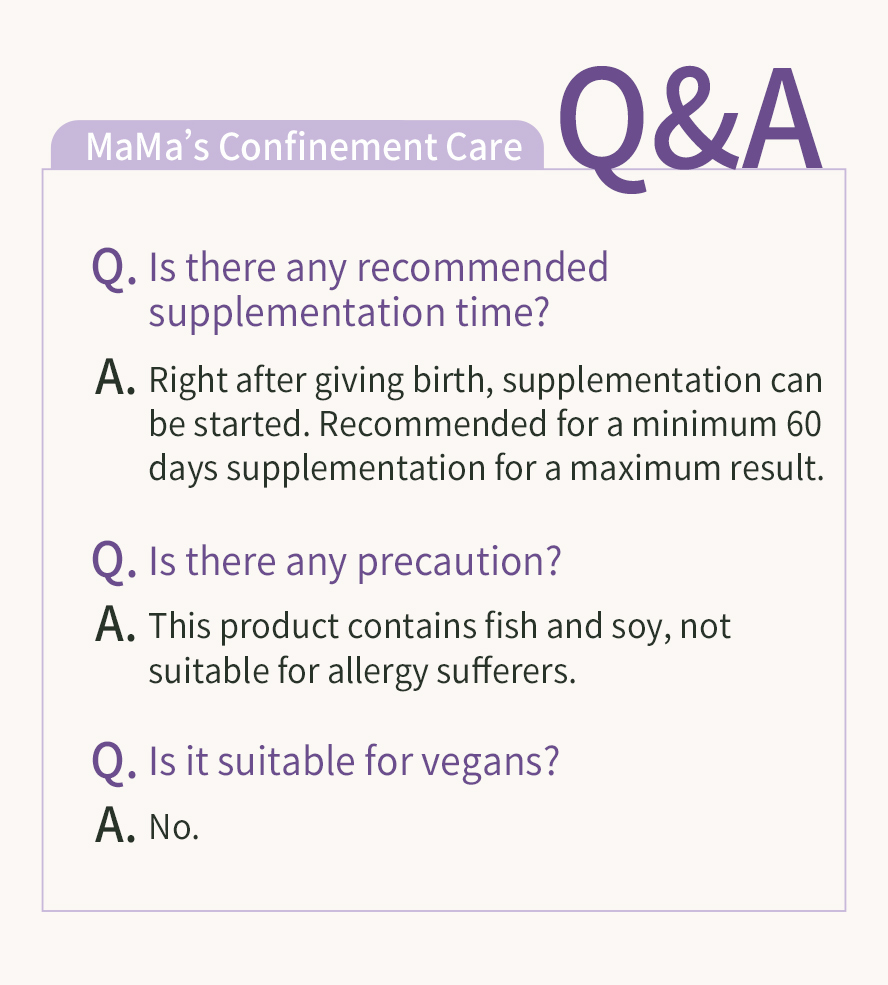 Recommended to start consuming right after giving birth and continue for 60 days for maximum result