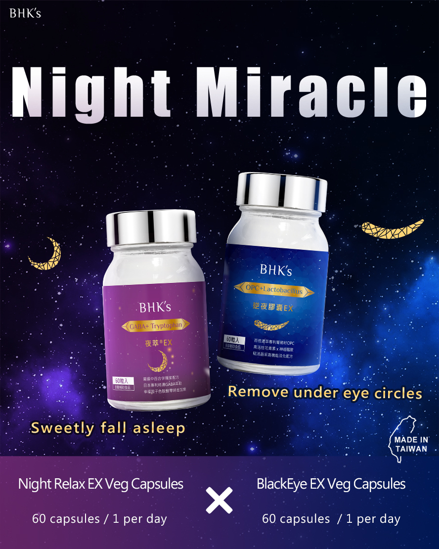 BHK's Night Relax EX and BlackEye EX promote better sleeping and help get rid of dark circles.